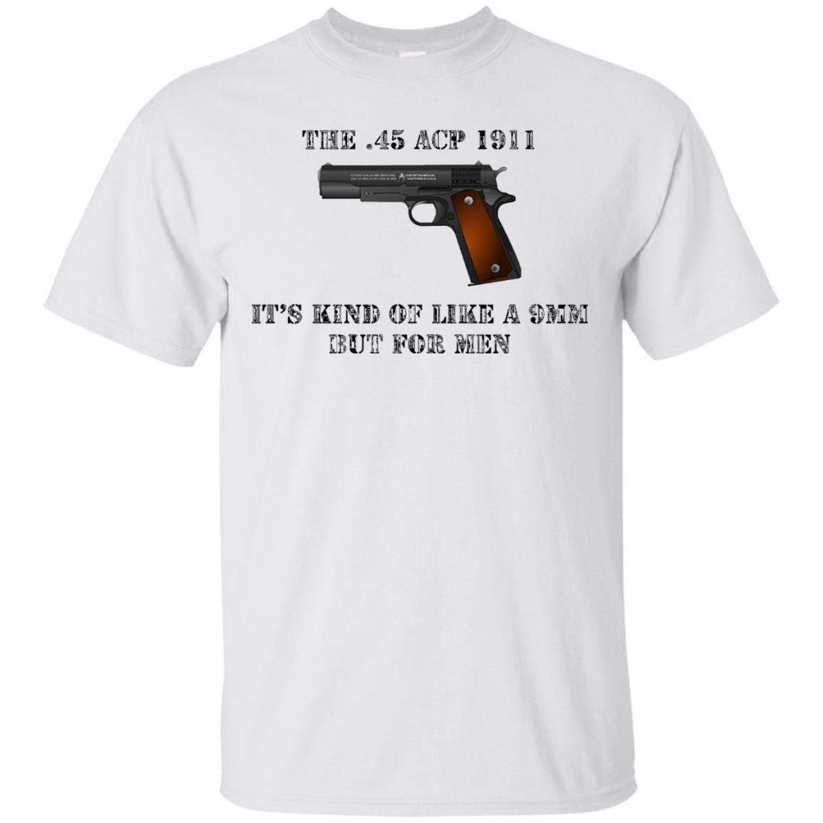.45 Caliber 1911 Pistol Like A 9mm But For Men Shirt – T Shirt