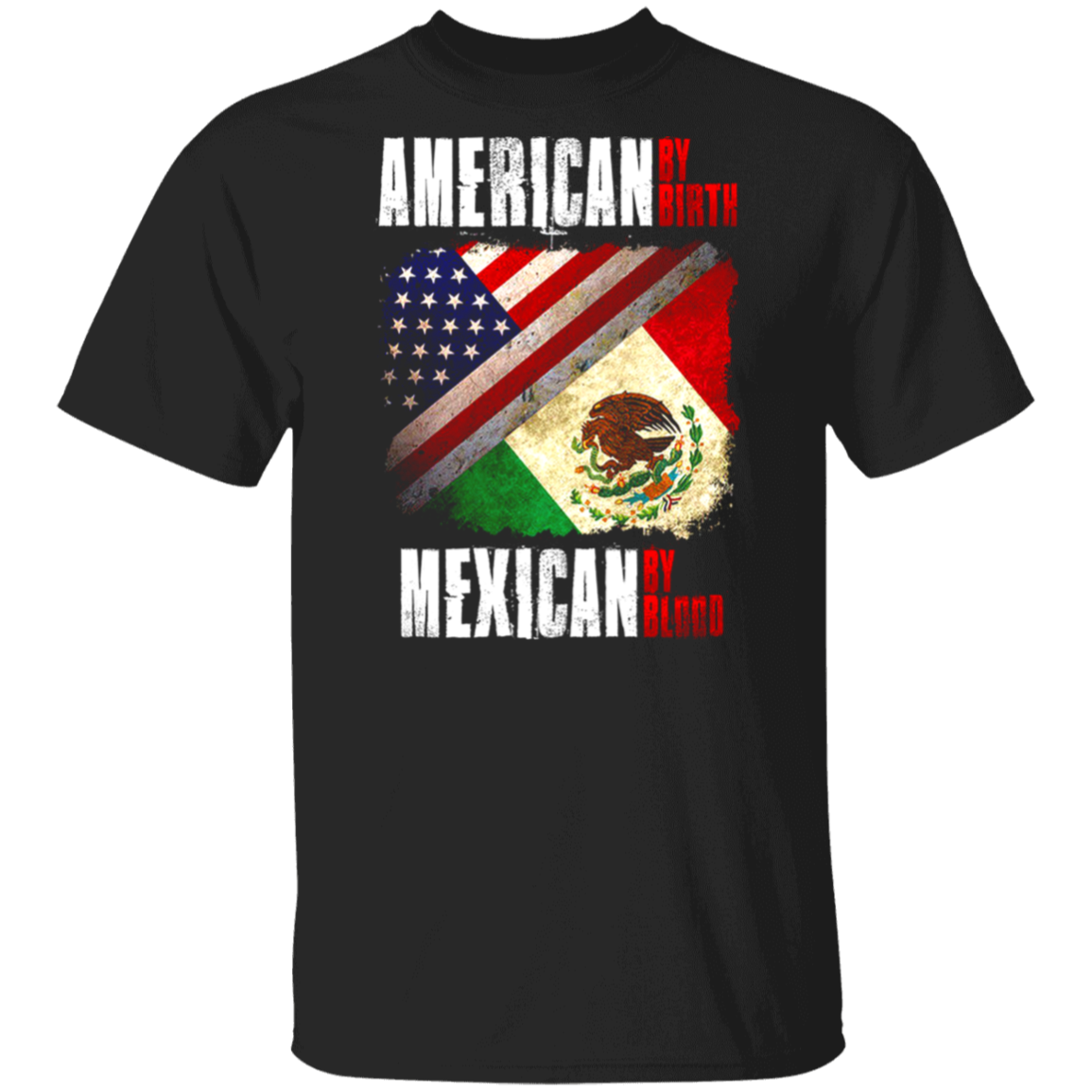 American By Birth Mexican Blood T Shirt Unisex T Shirt