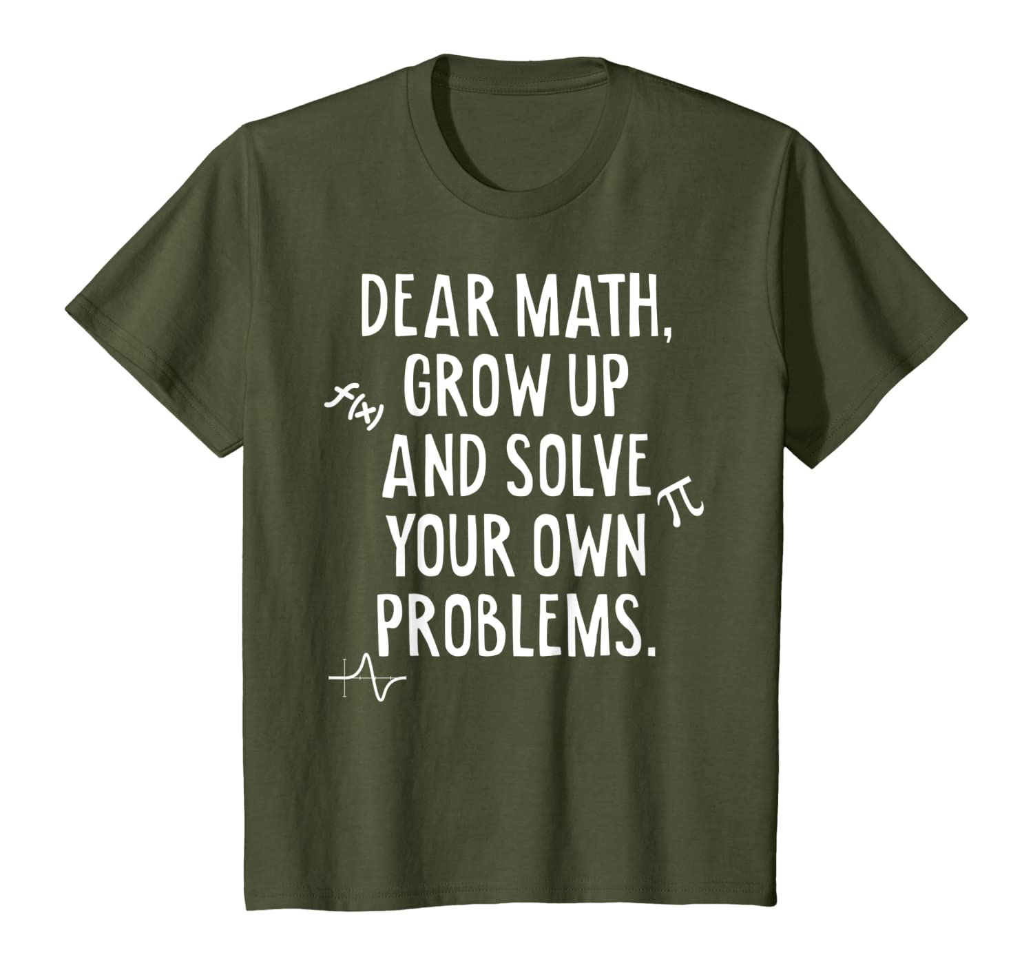Dear Math Grow Up And Solve Your Own Problems Funny Math T ...