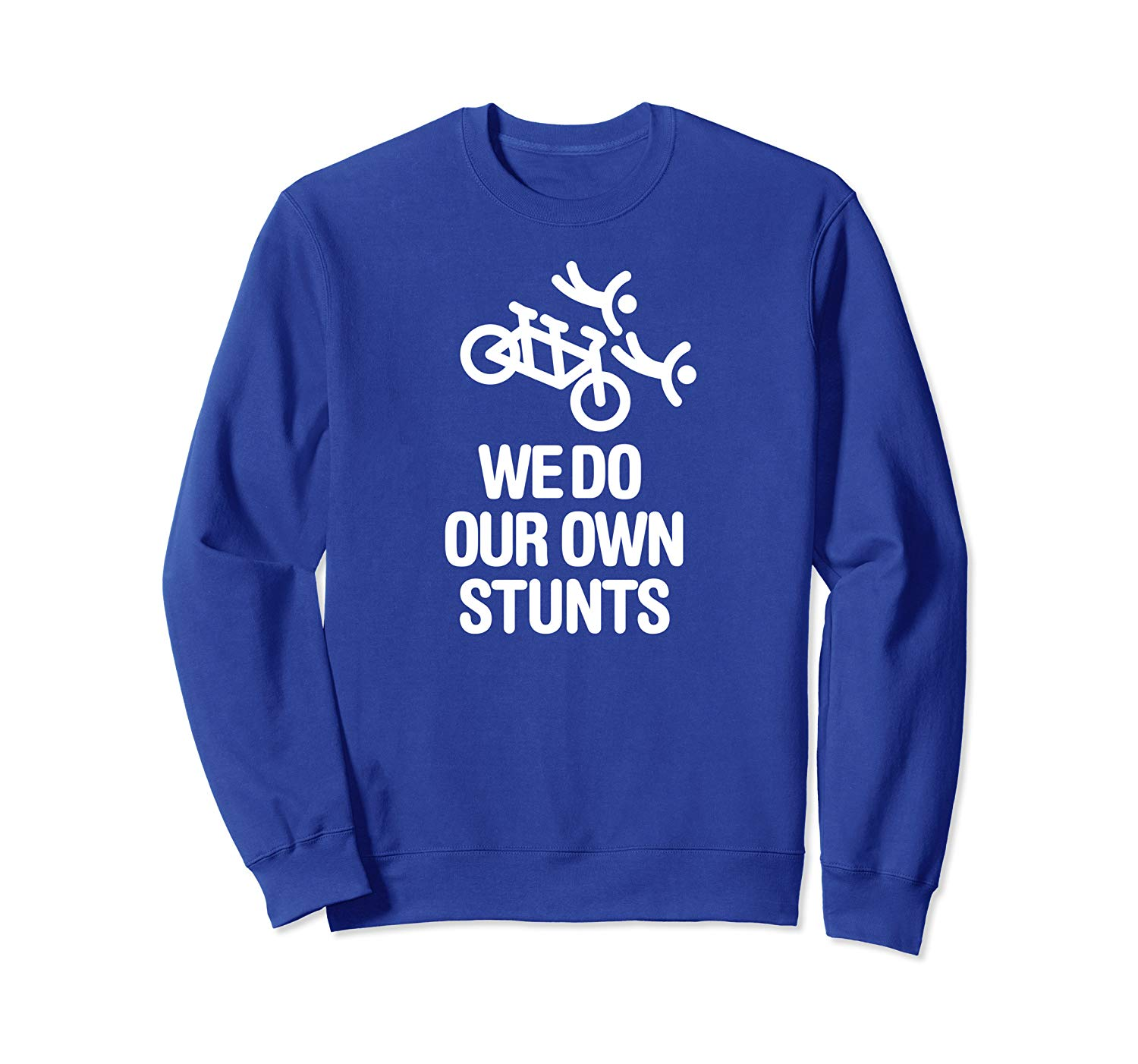Funny We Do Our Own Stunts Bicycle Tandem Captain Stoker Sweatshirt