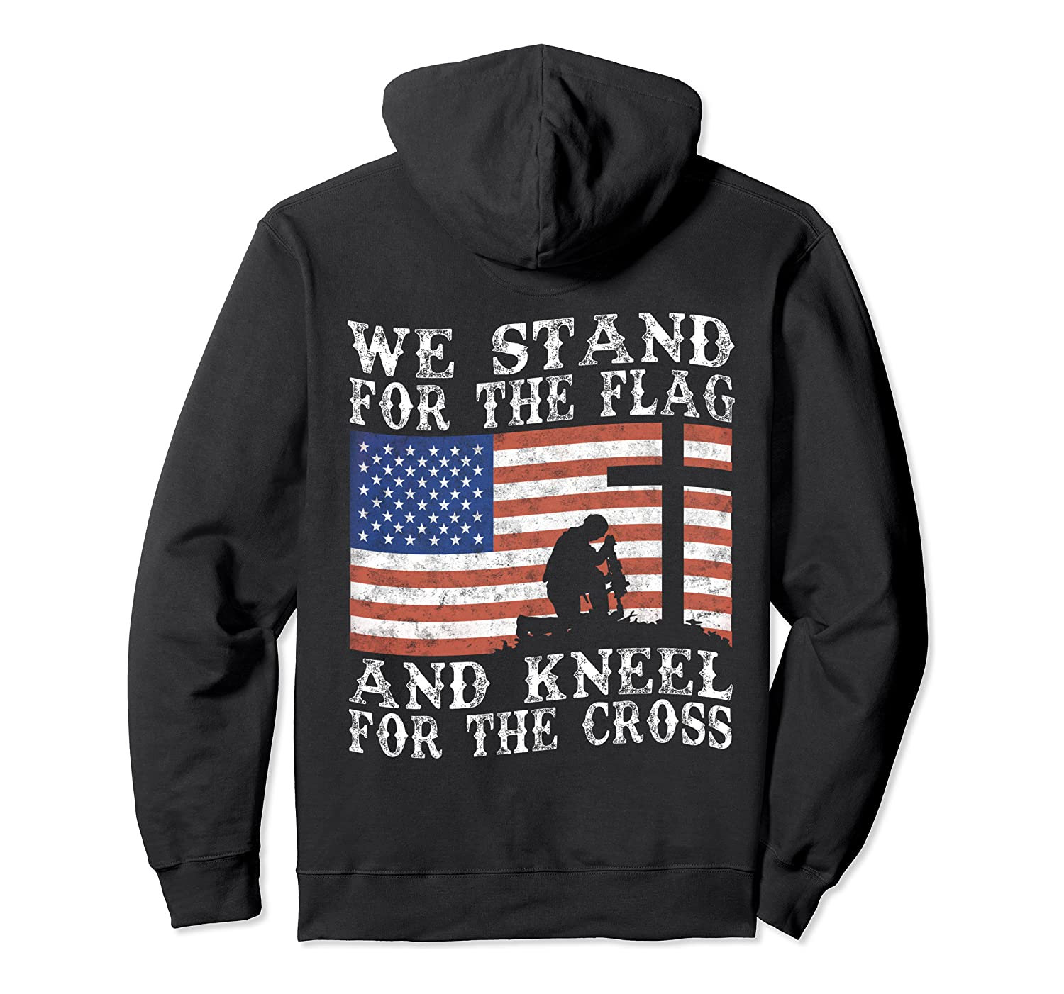 I Stand For The Flag And Kneel For The Cross Pullover Hoodie