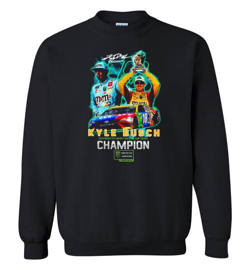 Kyle Busch 2019 Monster Energy Nascar Cup Series Champions Crewneck Sweatshirt 2244183423