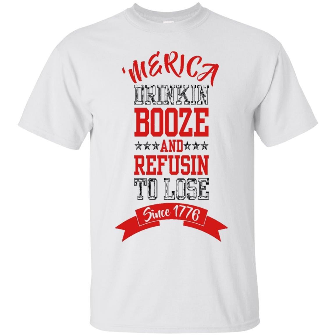 'merica Drinkin Booze Refusin To Lose 1776 July 4 Tee – T Shirt